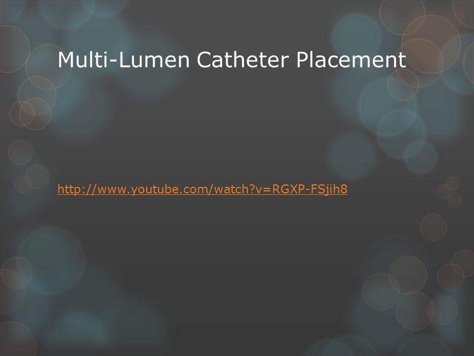 Multi-Lumen Catheter Placement http://www.youtube.com/watch v=RGXP-FSjih8