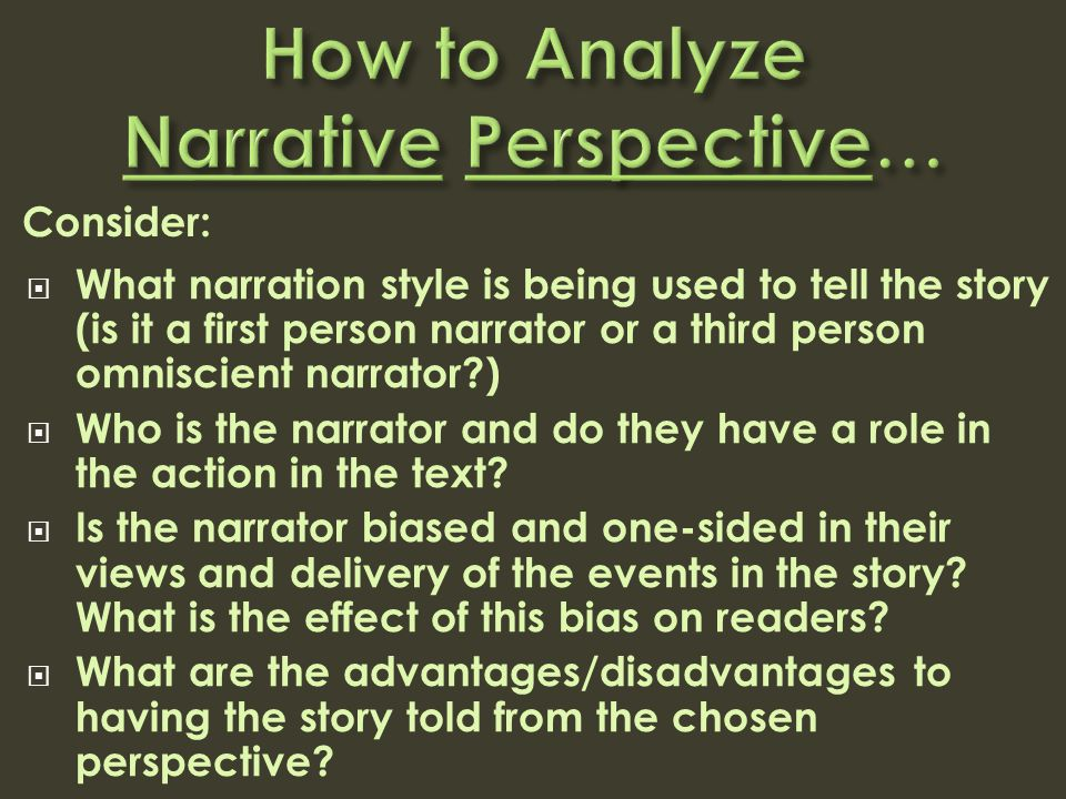  What narration style is being used to tell the story (is it a first person narrator or a third person omniscient narrator?)  Who is the narrator an