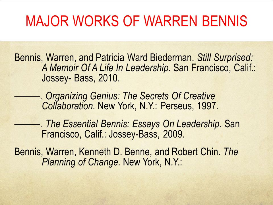 Bennis, Warren, and Patricia Ward Biederman. Still Surprised: A Memoir Of A Life In Leadership.