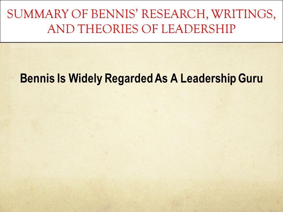 Bennis Is Widely Regarded As A Leadership Guru