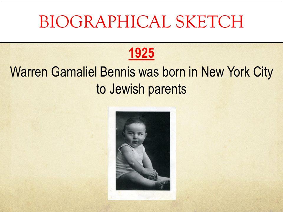 1925 Warren Gamaliel Bennis was born in New York City to Jewish parents