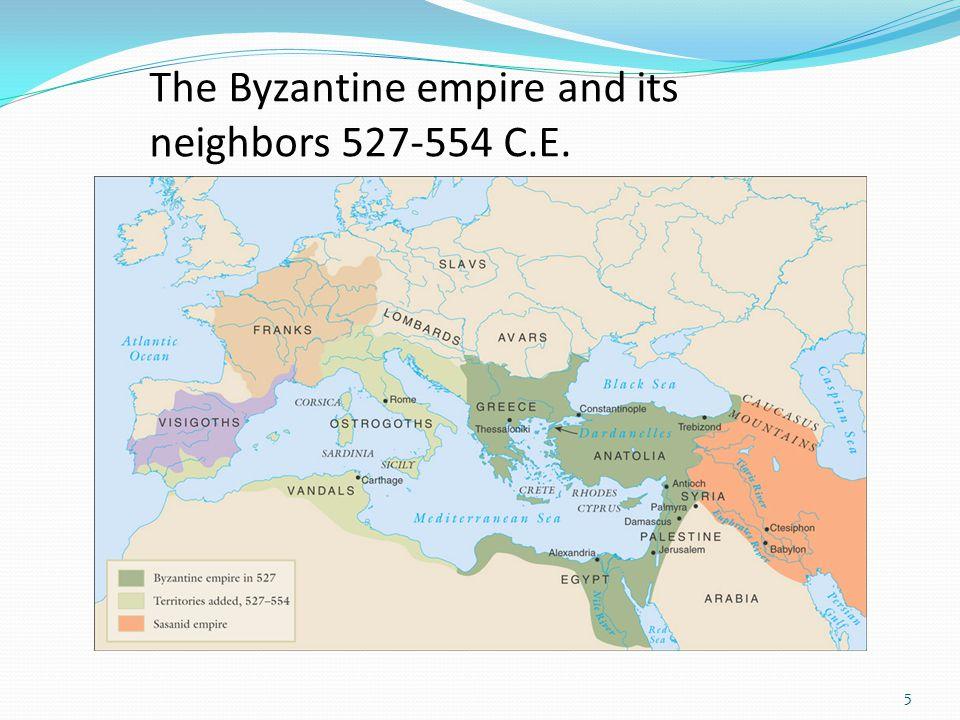 5 The Byzantine empire and its neighbors 527-554 C.E.