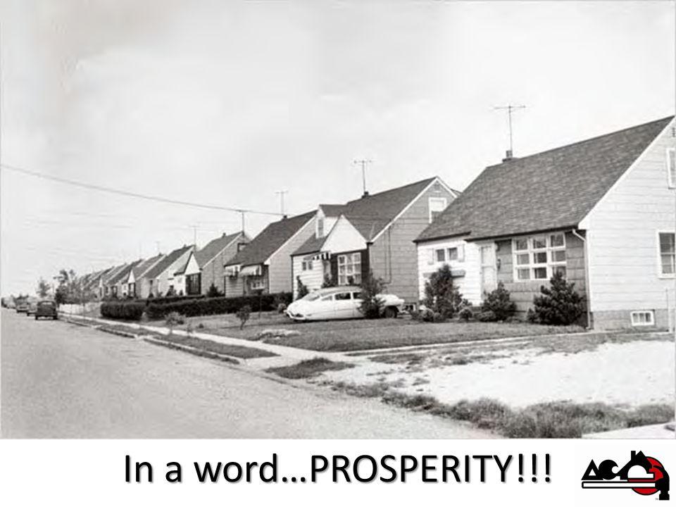 In a word…PROSPERITY!!!