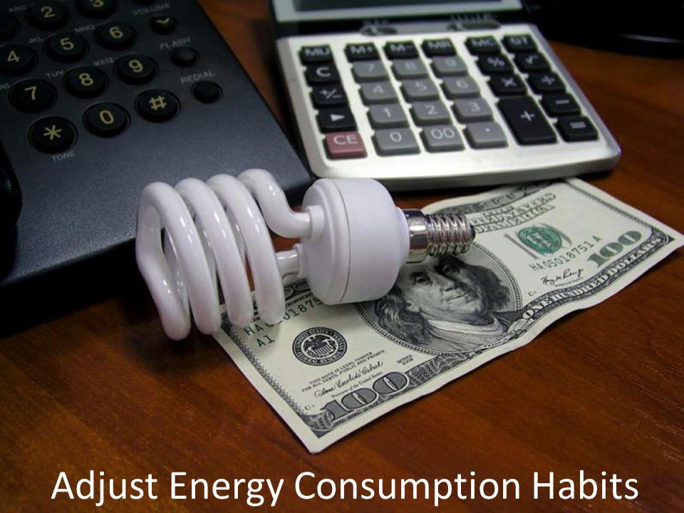 Adjust Energy Consumption Habits