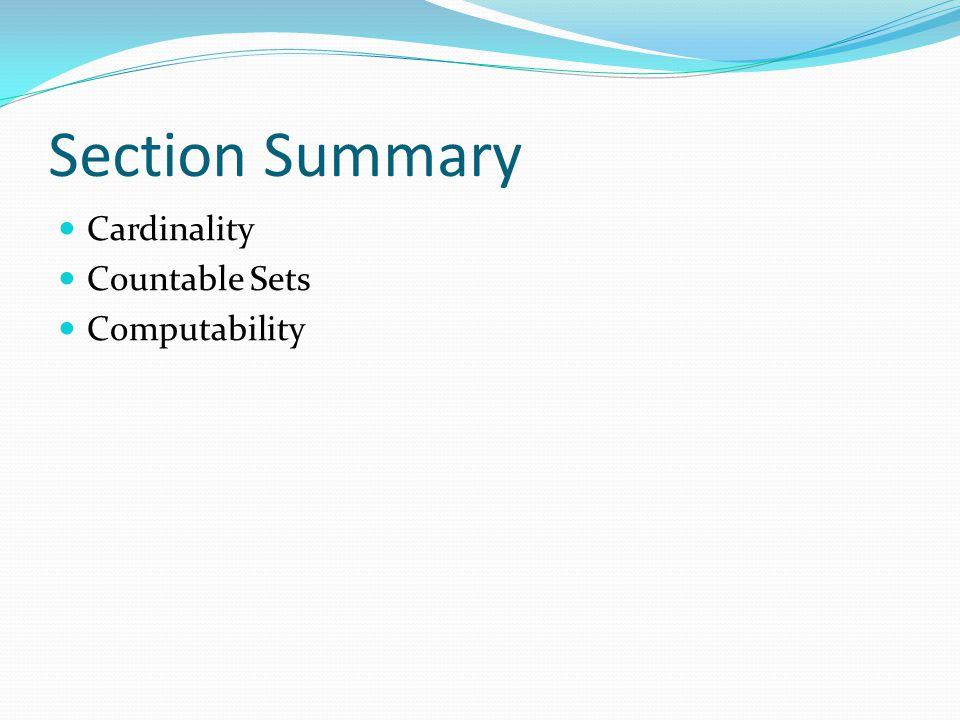 Section Summary Cardinality Countable Sets Computability
