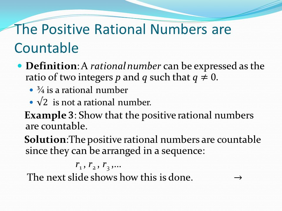 The Positive Rational Numbers are Countable Constructing the List First list p/q with p + q = 2.