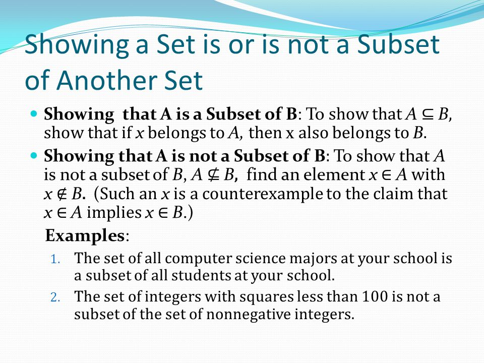 Another look at Equality of Sets Recall that two sets A and B are equal, denoted by A = B, iff Using logical equivalences we have that A = B iff This is equivalent to A ⊆ B and B ⊆ A