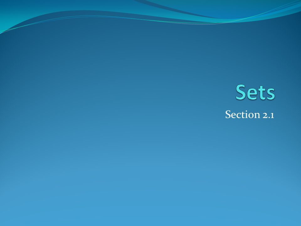 Section Summary Definition of sets Describing Sets Roster Method Set-Builder Notation Some Important Sets in Mathematics Empty Set and Universal Set Subsets and Set Equality Cardinality of Sets Tuples Cartesian Product