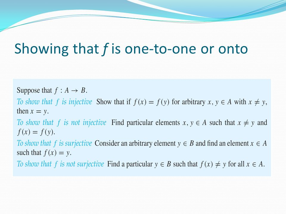 Showing that f is one-to-one or onto