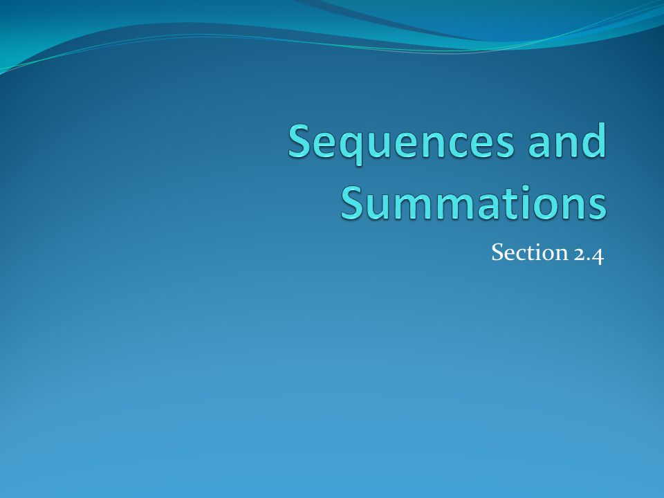 Section Summary Sequences.