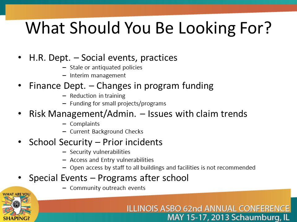What Should You Be Looking For? H.R. Dept. – Social events, practices – Stale or antiquated policies – Interim management Finance Dept. – Changes in p