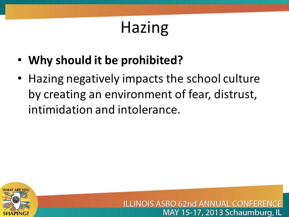 Hazing Why should it be prohibited.