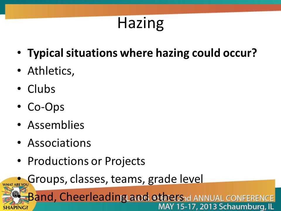Hazing Typical situations where hazing could occur.