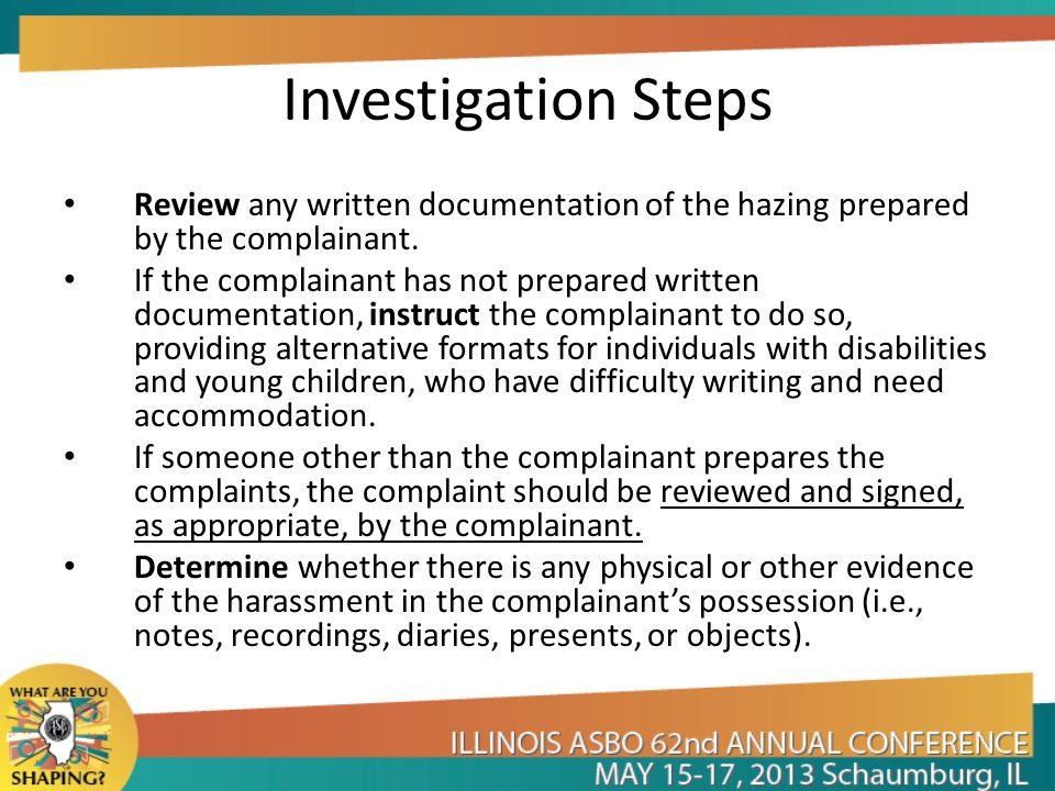 Investigation Steps Review any written documentation of the hazing prepared by the complainant.