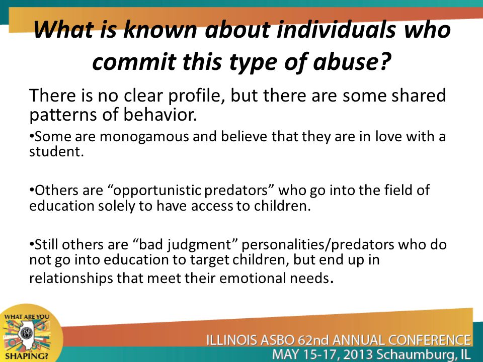 What is known about individuals who commit this type of abuse? There is no clear profile, but there are some shared patterns of behavior. Some are mon