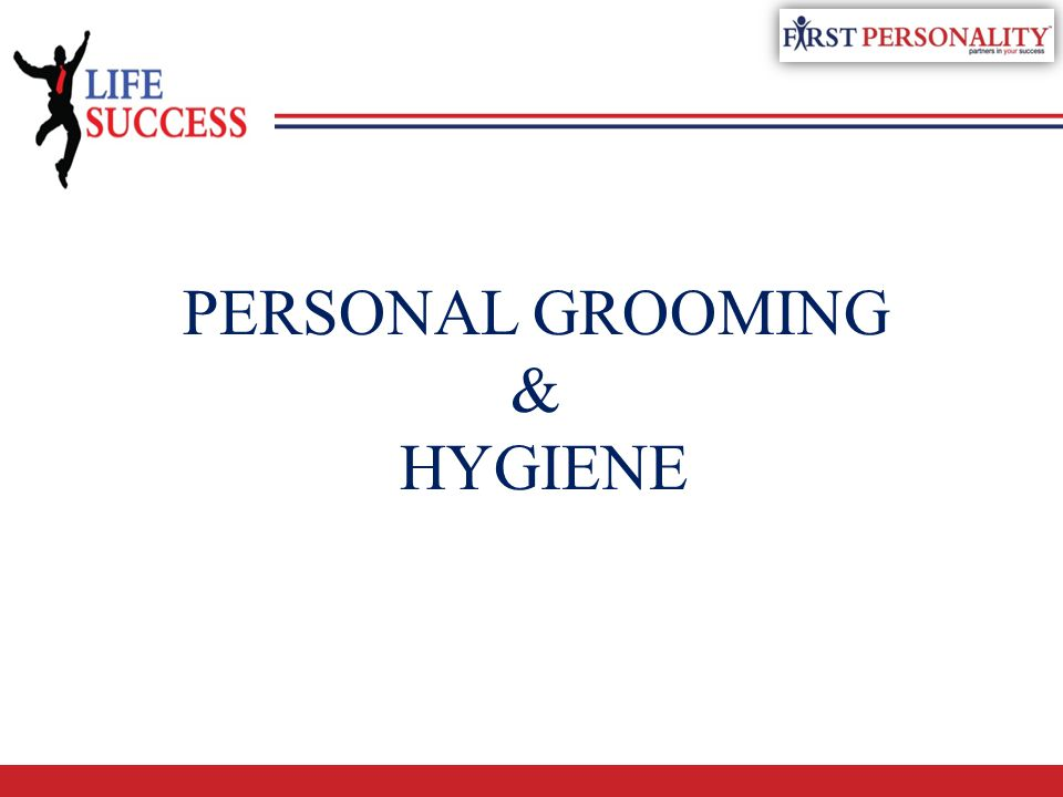 PERSONAL GROOMING & HYGIENE