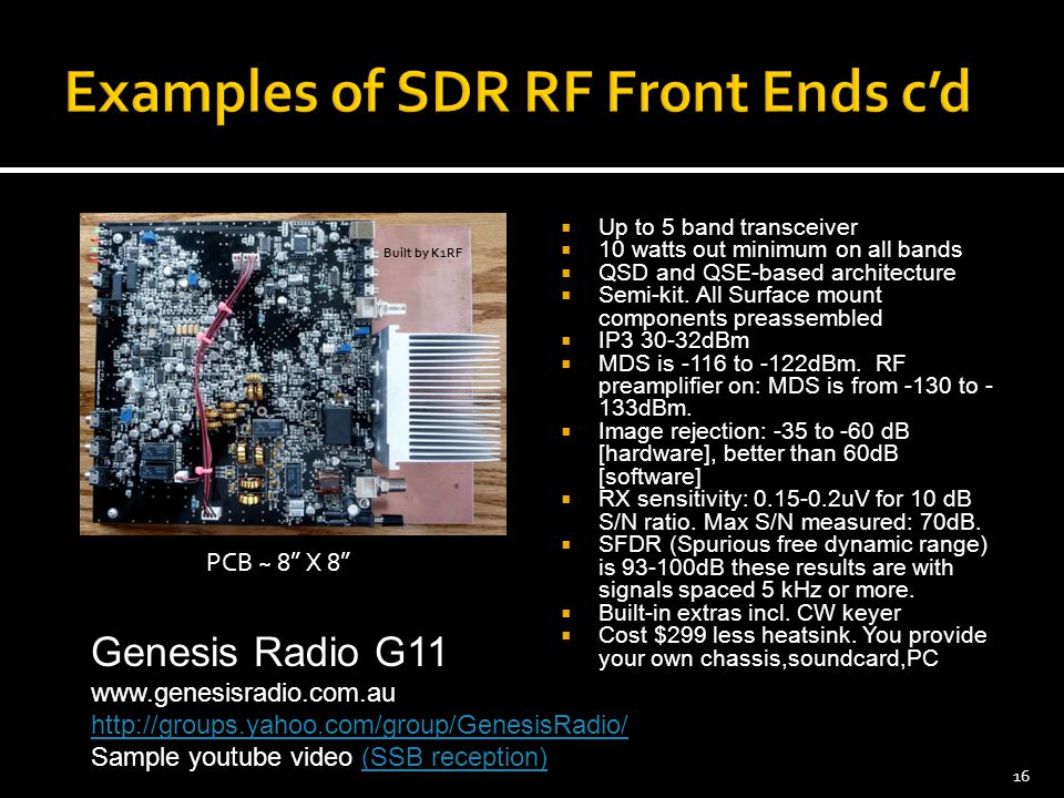  Up to 5 band transceiver  10 watts out minimum on all bands  QSD and QSE-based architecture  Semi-kit. All Surface mount components preassembled