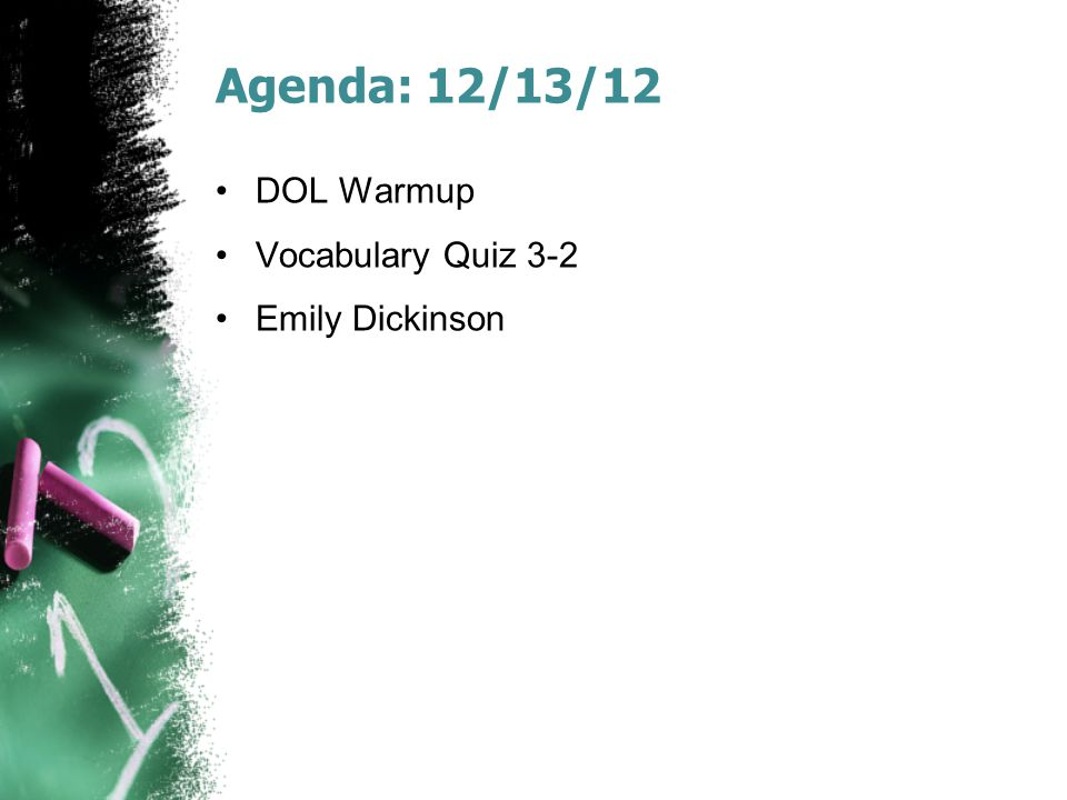 Agenda: 12/13/12 DOL Warmup Vocabulary Quiz 3-2 Emily Dickinson