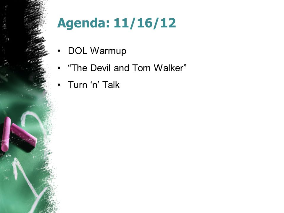 "Agenda: 11/16/12 DOL Warmup ""The Devil and Tom Walker"" Turn 'n' Talk"