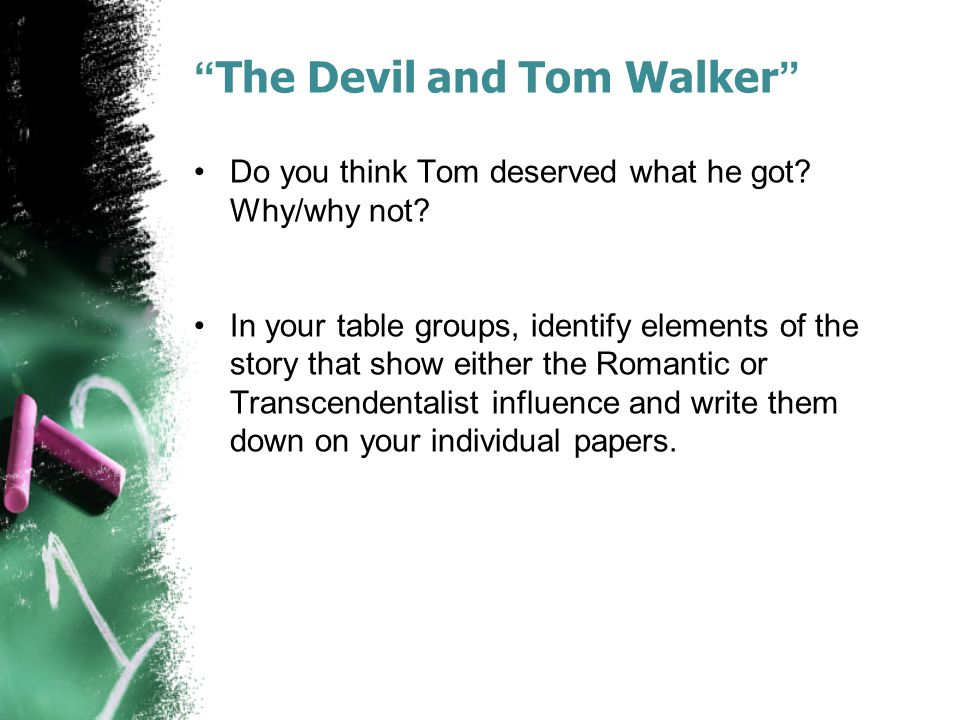 The Devil and Tom Walker Do you think Tom deserved what he got.