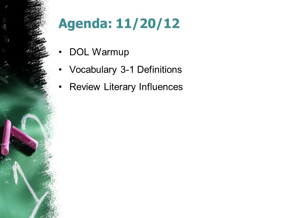 Agenda: 11/20/12 DOL Warmup Vocabulary 3-1 Definitions Review Literary Influences