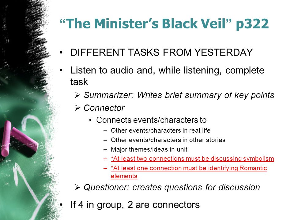 """The Minister's Black Veil"" p322 DIFFERENT TASKS FROM YESTERDAY Listen to audio and, while listening, complete task  Summarizer: Writes brief summary"
