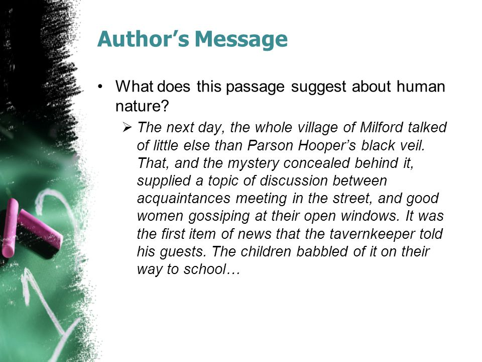 Author's Message What does this passage suggest about human nature?  The next day, the whole village of Milford talked of little else than Parson Hoo