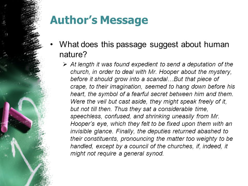 Author's Message What does this passage suggest about human nature.