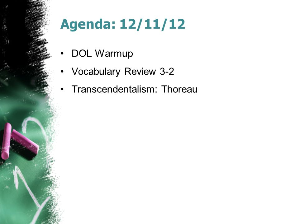 Agenda: 12/11/12 DOL Warmup Vocabulary Review 3-2 Transcendentalism: Thoreau