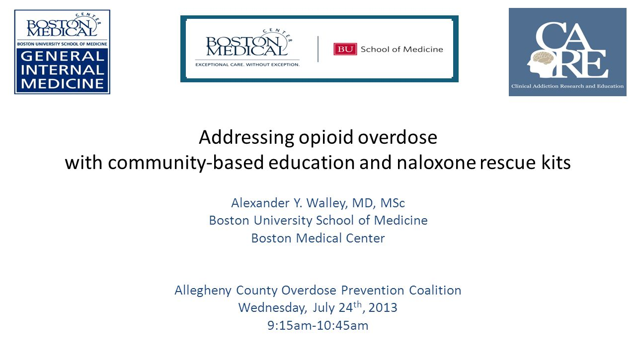 Addressing opioid overdose with community-based education and naloxone rescue kits Alexander Y.