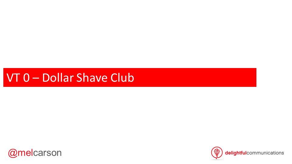 @melcarson VT 0 – Dollar Shave Club VT0 – 1m 33s