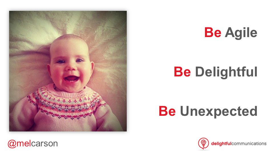 Be Agile Be Delightful Be Unexpected