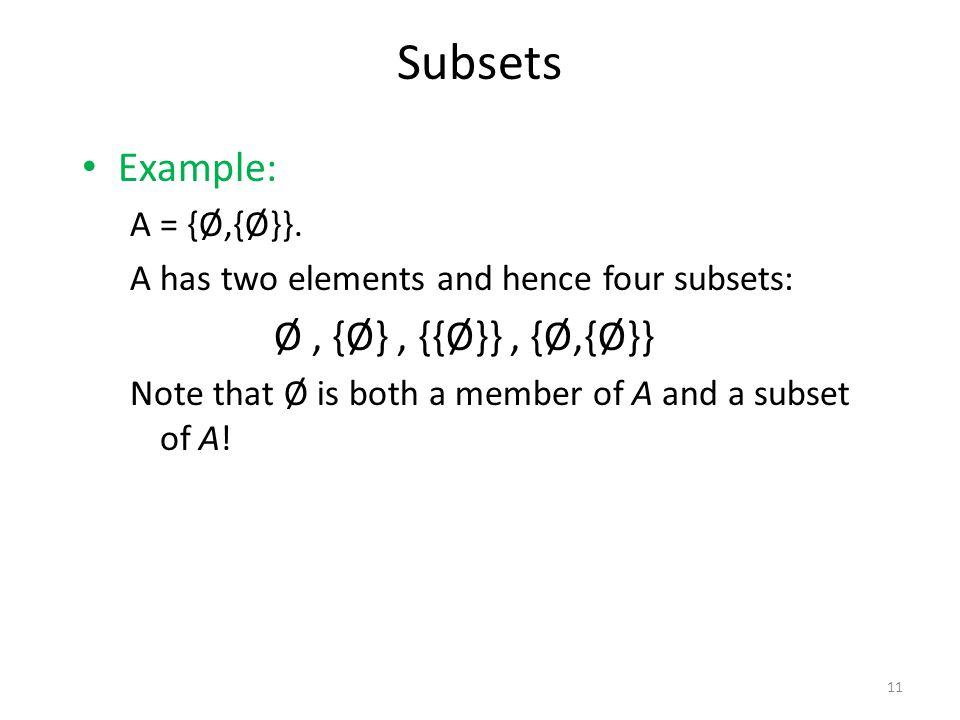 Example: A = {Ø,{Ø}}.