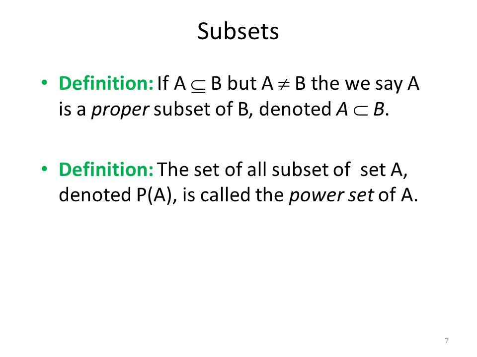 Example: If A = {a, b} then P(A) = {Ø, {a}, {b}, {a,b}} Subsets 8