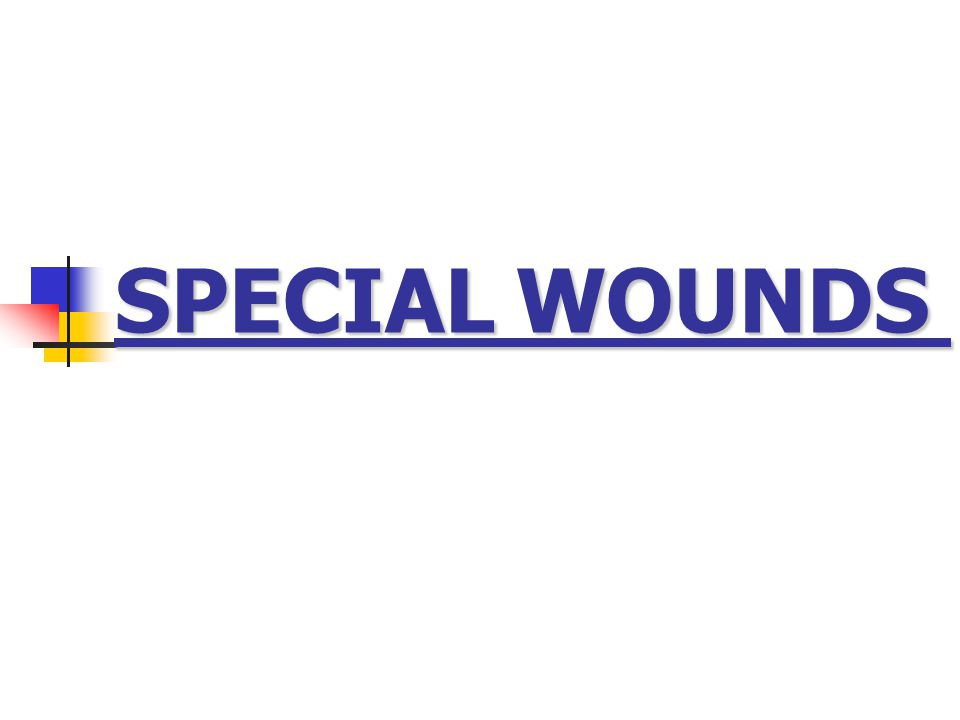 SPECIAL WOUNDS