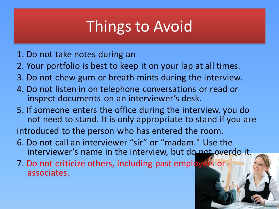 Things to Avoid 1. Do not take notes during an 2.