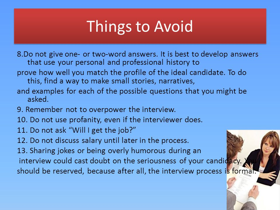 Things to Avoid 8.Do not give one- or two-word answers.