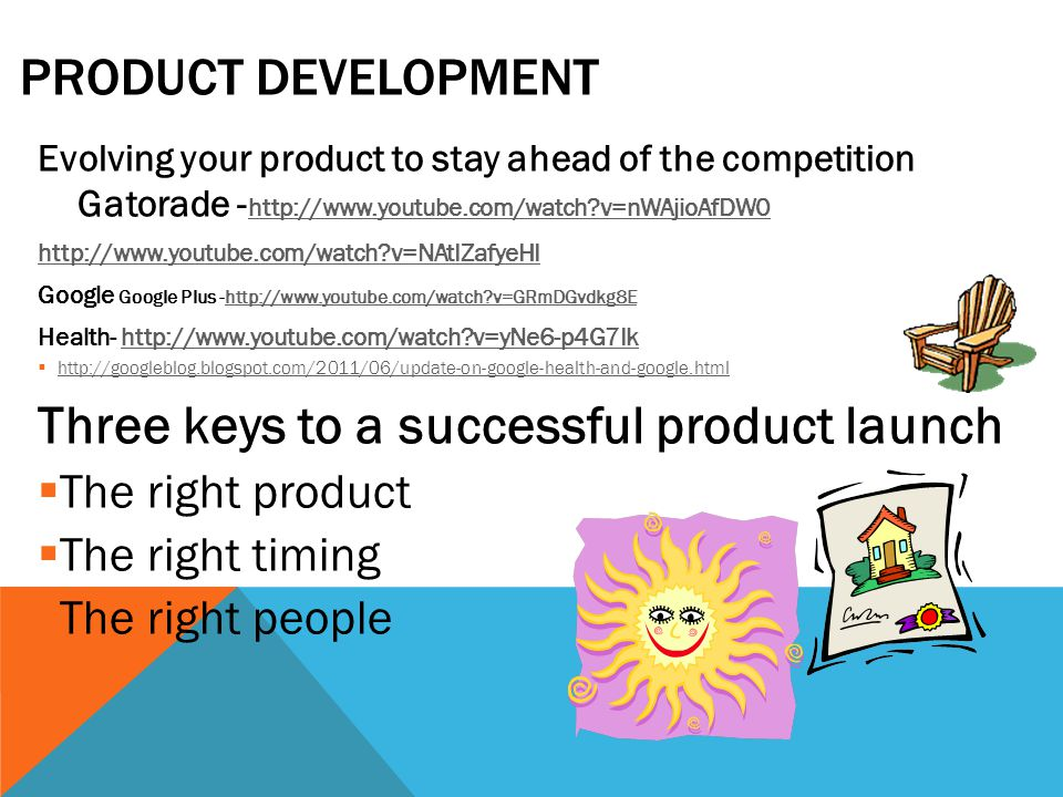 NEW PRODUCT DEVELOPMENT Generate New Ideas Screen ideas Develop the product Test the product Introduce the product Evaluate customer acceptance