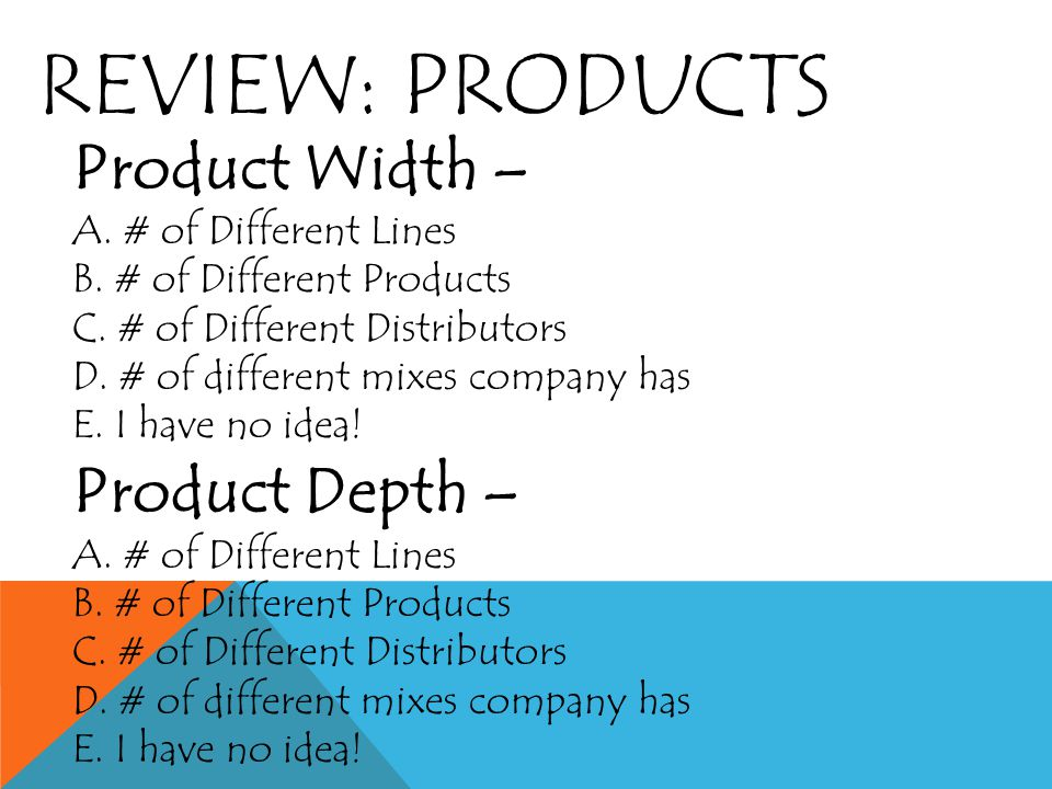 REVIEW: PRODUCT LINE A. All of the Products a company makes B.