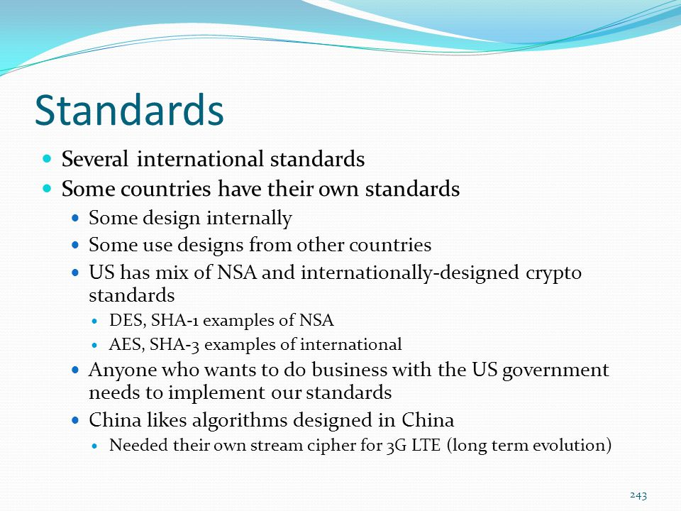 Standards Several international standards Some countries have their own standards Some design internally Some use designs from other countries US has