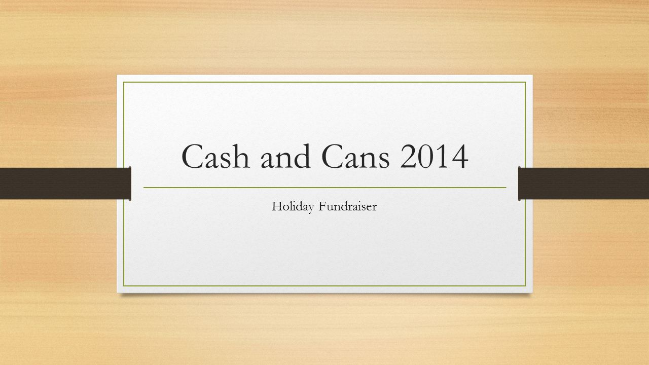 Cash and Cans 2014 Holiday Fundraiser