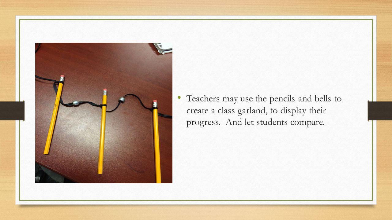 Teachers may use the pencils and bells to create a class garland, to display their progress. And let students compare.