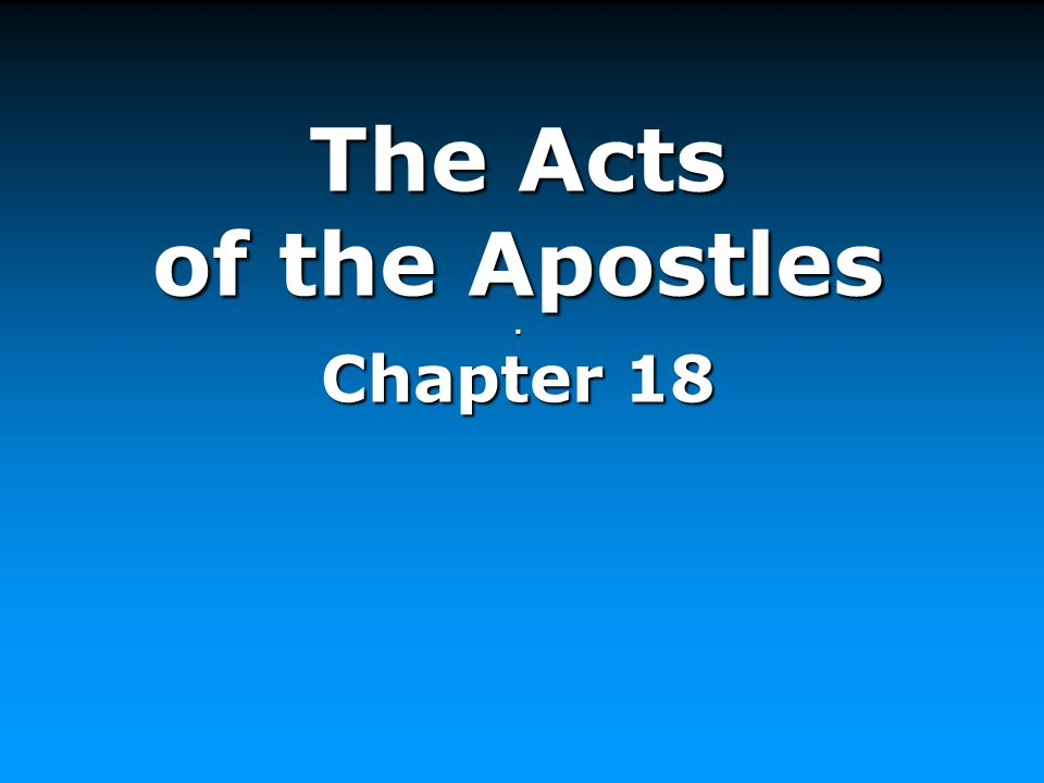 The Acts of the Apostles. Chapter 18