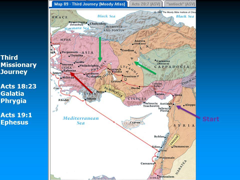 Third Missionary Journey Acts 18:23 Galatia Phrygia Acts 19:1 Ephesus Start