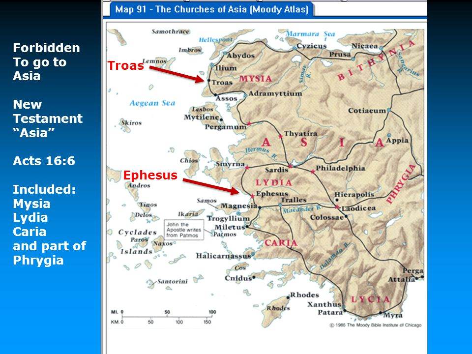 """Forbidden To go to Asia New Testament """"Asia"""" Acts 16:6 Included: Mysia Lydia Caria and part of Phrygia Troas Ephesus"""