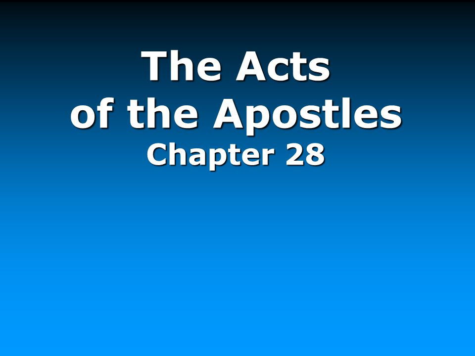 The Acts of the Apostles Chapter 28