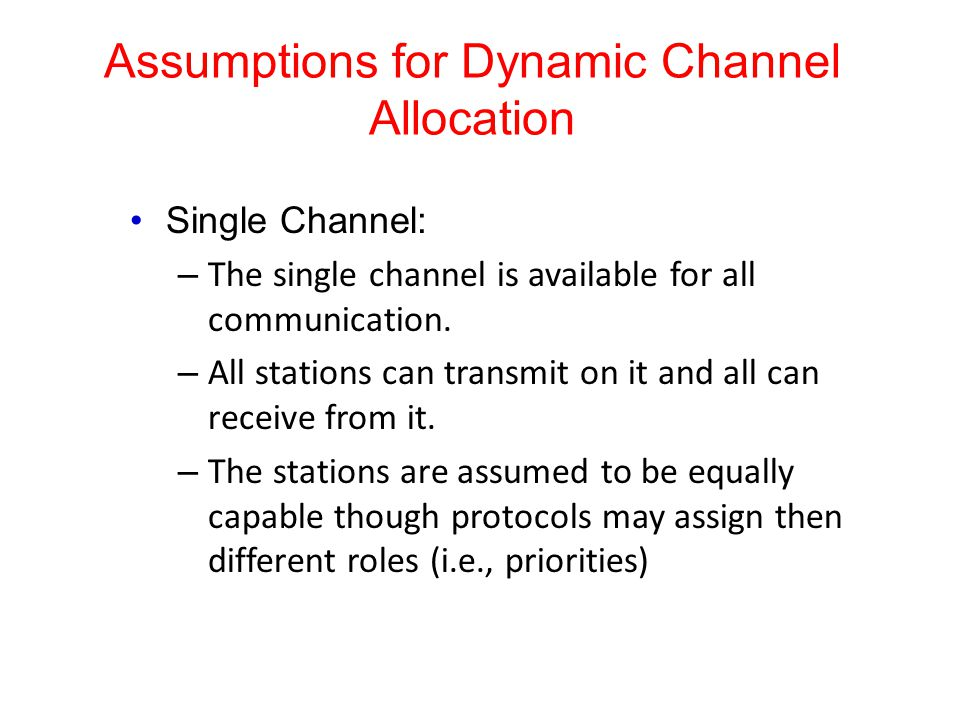 Single Channel: – The single channel is available for all communication. – All stations can transmit on it and all can receive from it. – The stations