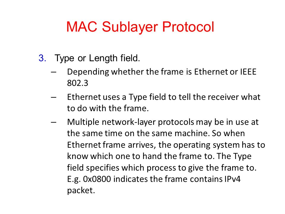 MAC Sublayer Protocol 3.Type or Length field.