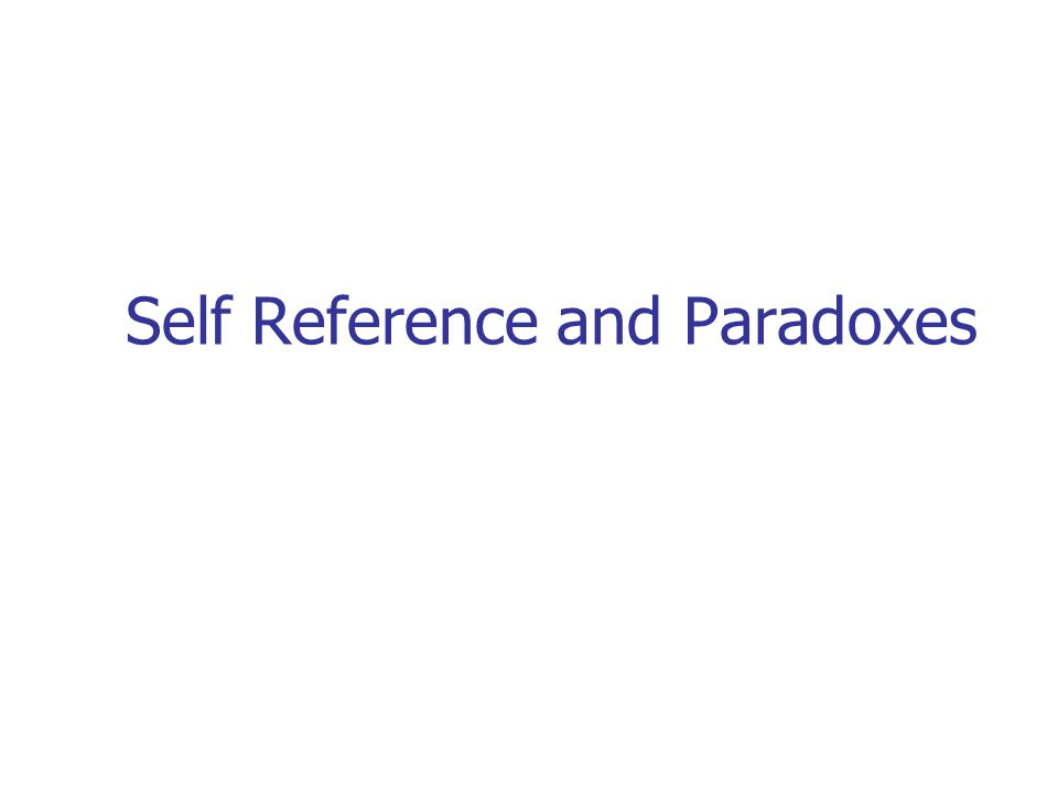 Self Reference and Paradoxes
