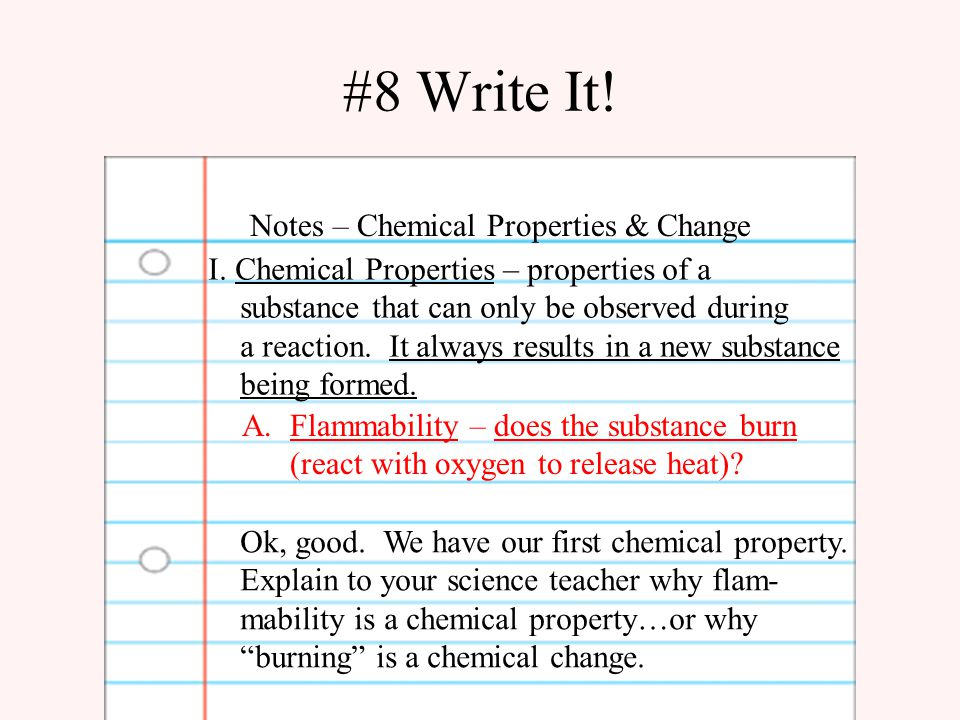 #8 Write It. Notes – Chemical Properties & Change I.